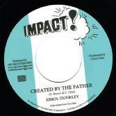 Errol Dunkley - Created By The Father / T Bread - Created Version (Impact! / Onlyroots) 7""